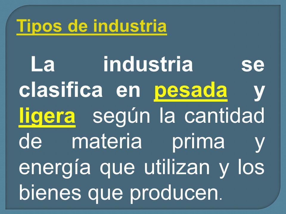 La industria es el conjunto de procesos y actividades que tienen como finalidad transformar las materias primas en productos elaborados, de forma masi