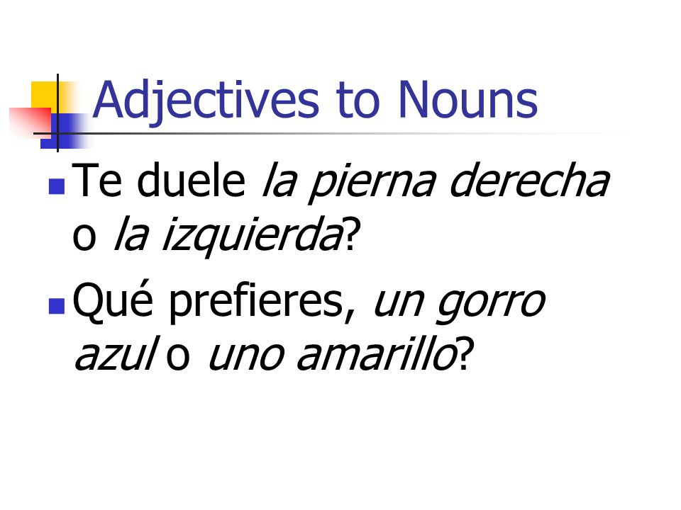 Using Adjectives as Nouns