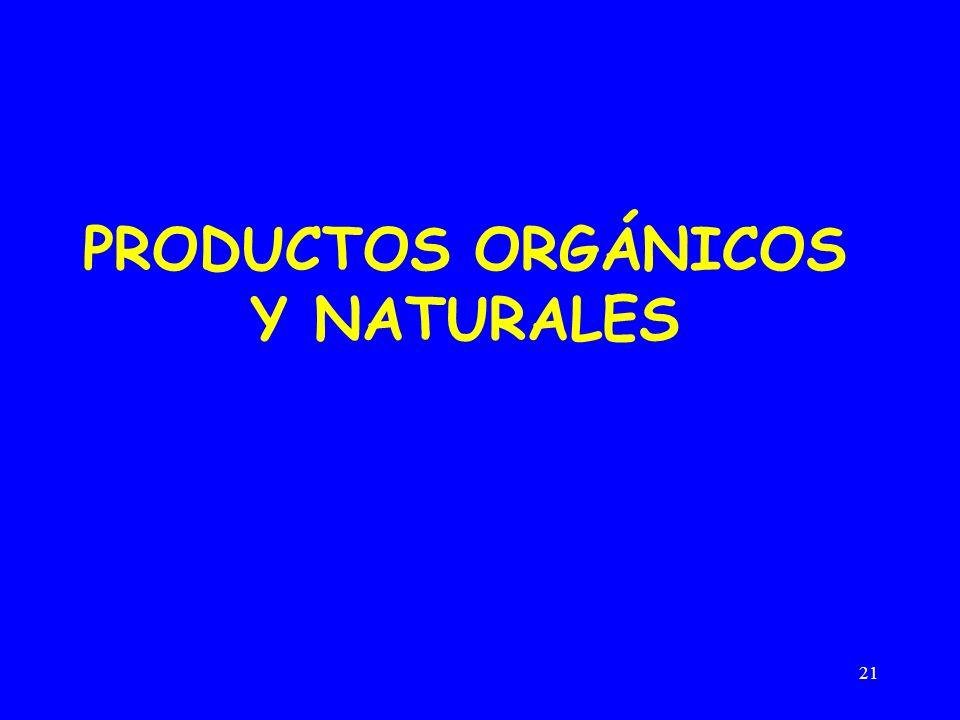 21 PRODUCTOS ORGÁNICOS Y NATURALES
