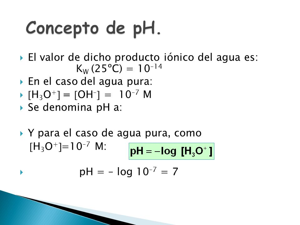 LA AUTOIONIZACIÓN DEL AGUA. ESCALA DE pH. Equilibrio de autoionización del agua H 2 O (l) + H 2 O (l) H 3 O + (aq) + OH (aq) pH = log [H 3 O + ] pOH =
