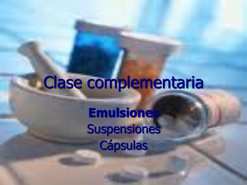 Clase complementaria EmulsionesSuspensionesCápsulas