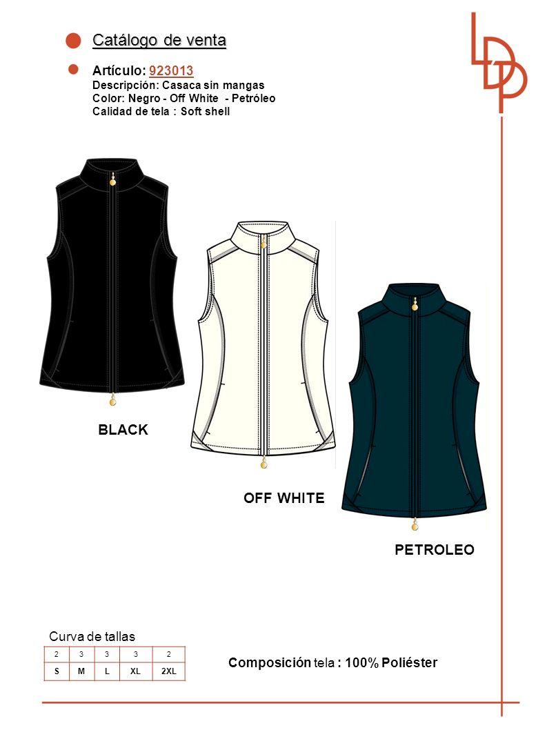 Catálogo de venta Artículo: 923013 Descripción: Casaca sin mangas Color: Negro - Off White - Petróleo Calidad de tela : Soft shell Curva de tallas BLACK Composición tela : 100% Poliéster OFF WHITE 23332 SMLXL2XL PETROLEO