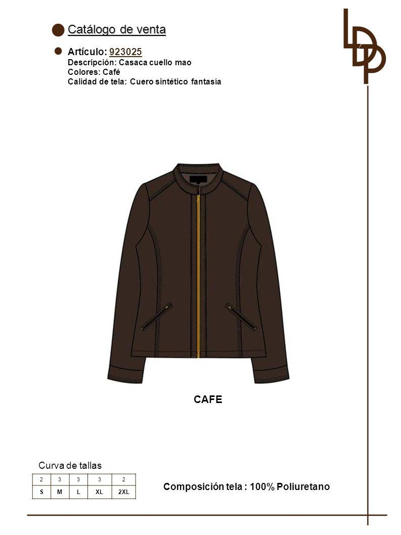 Catálogo de venta Artículo: 923025 Descripción: Casaca cuello mao Colores: Café Calidad de tela: Cuero sintético fantasía Curva de tallas Composición tela : 100% Poliuretano 23332 SMLXL2XL CAFE