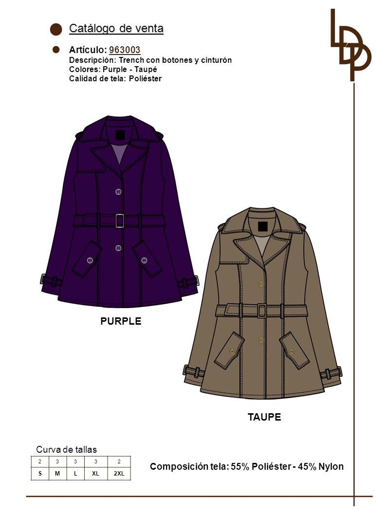 Curva de tallas Catálogo de venta Artículo: 963003 Descripción: Trench con botones y cinturón Colores: Purple - Taupé Calidad de tela: Poliéster Composición tela: 55% Poliéster - 45% Nylon 23332 SMLXL2XL PURPLE TAUPE
