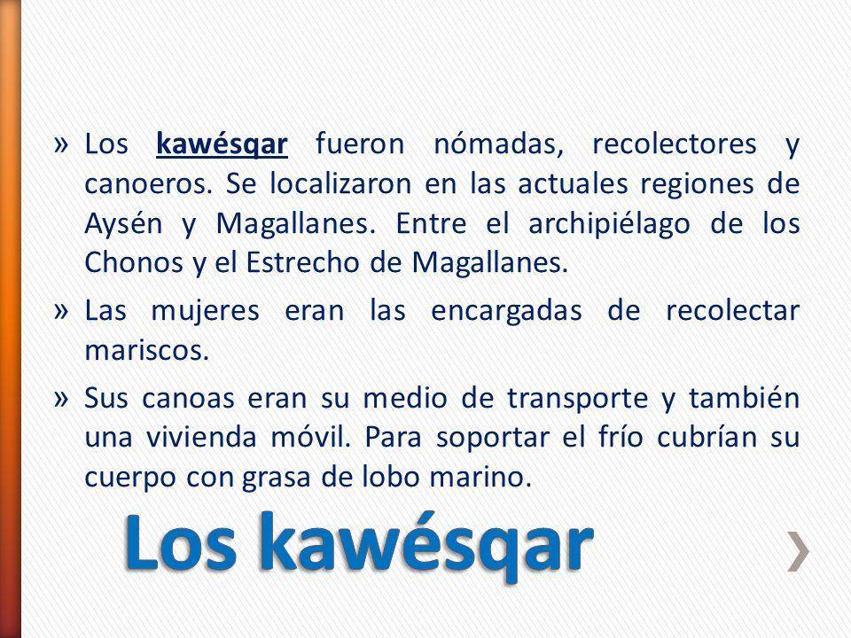 » Los kawésqar fueron nómadas, recolectores y canoeros. Se localizaron en las actuales regiones de Aysén y Magallanes. Entre el archipiélago de los Ch
