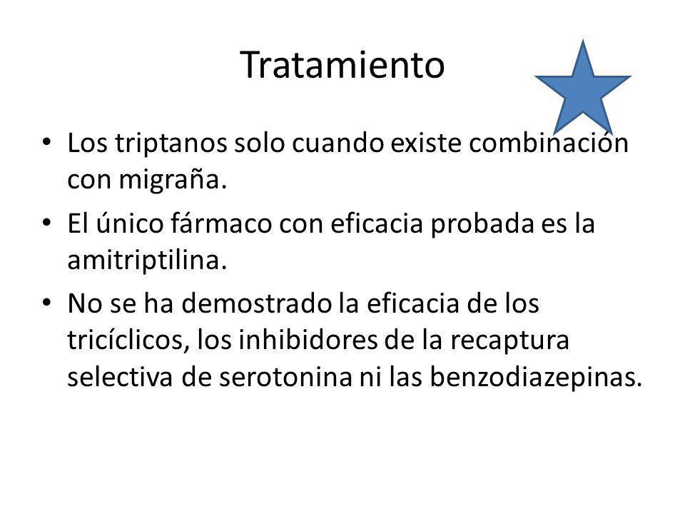 Tratamiento Los triptanos solo cuando existe combinación con migraña.