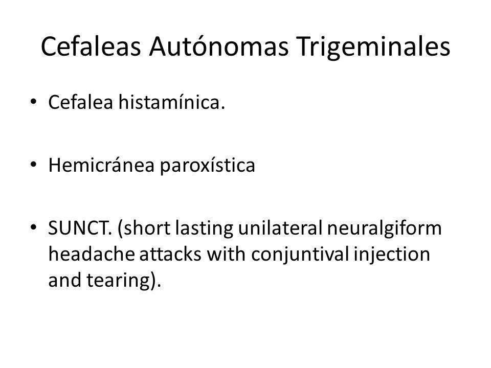 Cefaleas Autónomas Trigeminales Cefalea histamínica.
