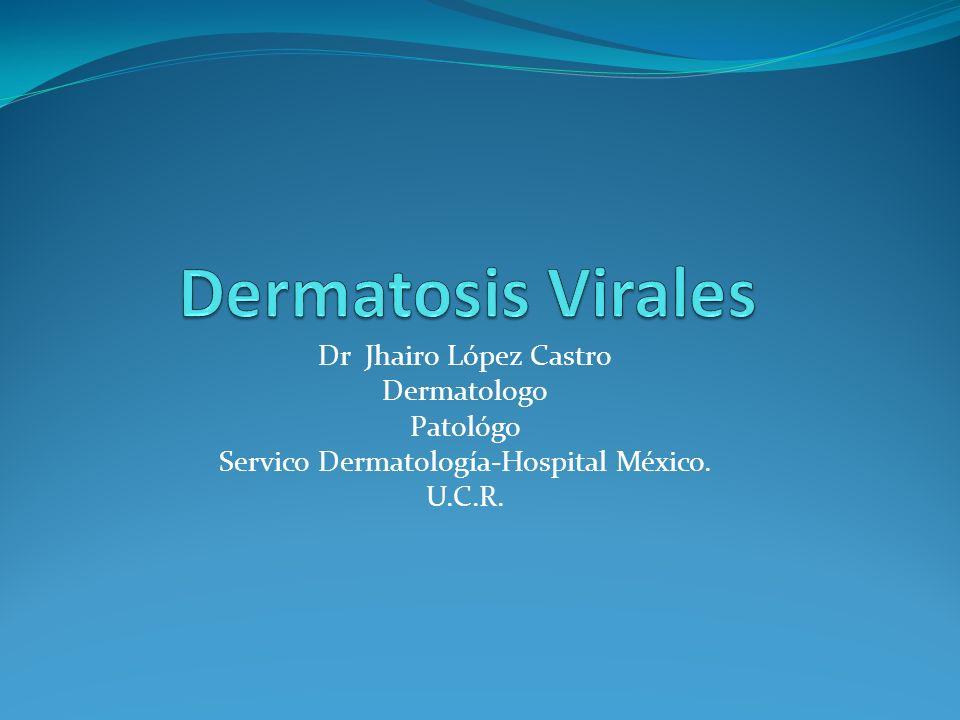 Dr Jhairo López Castro Dermatologo Patológo Servico Dermatología-Hospital México. U.C.R.