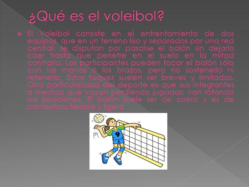 El Voleibol consiste en el enfrentamiento de dos equipos, que en un terreno liso y separados por una red central, se disputan por pasarse el balón sin dejarlo caer hasta que penetre en el suelo en la mitad contraria.