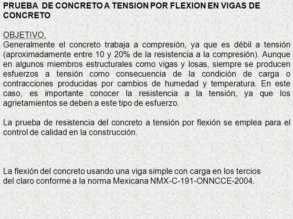 PRUEBA DE CONCRETO A TENSION POR FLEXION EN VIGAS DE CONCRETO OBJETIVO.