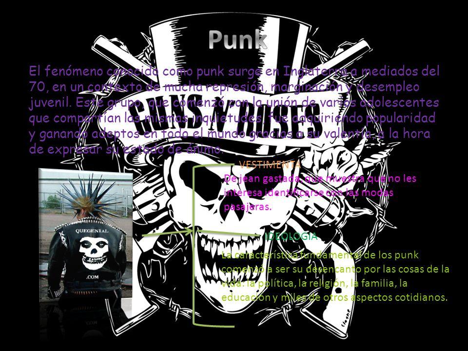 El fenómeno conocido como punk surge en Inglaterra a mediados del 70, en un contexto de mucha represión, marginación y desempleo juvenil. Este grupo,