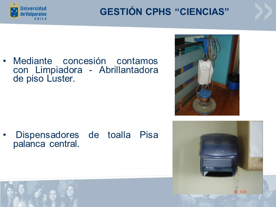 Mediante concesión contamos con Limpiadora - Abrillantadora de piso Luster. Dispensadores de toalla Pisa palanca central.
