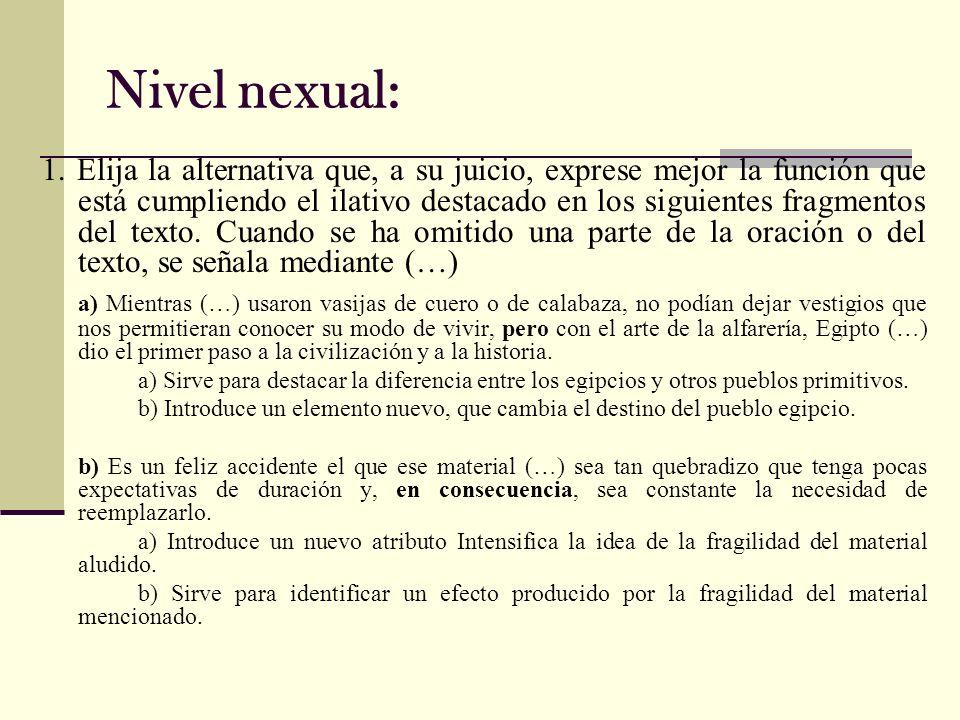 Nivel nexual: 1. Elija la alternativa que, a su juicio, exprese mejor la función que está cumpliendo el ilativo destacado en los siguientes fragmentos