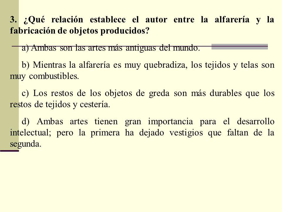 3.¿Qué relación establece el autor entre la alfarería y la fabricación de objetos producidos.