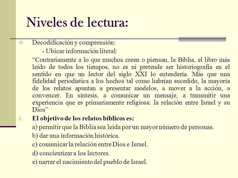 Niveles de lectura: Decodificación y comprensión: - Ubicar información literal: Contrariamente a lo que muchos creen o piensan, la Biblia, el libro má