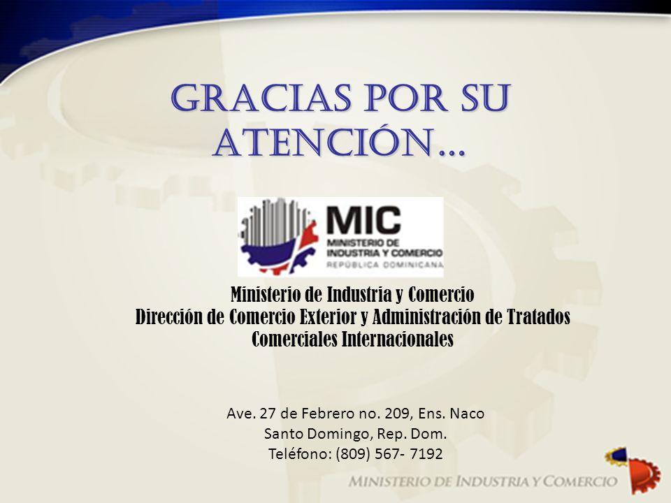 Ministerio de Industria y Comercio Dirección de Comercio Exterior y Administración de Tratados Comerciales Internacionales Ave. 27 de Febrero no. 209,