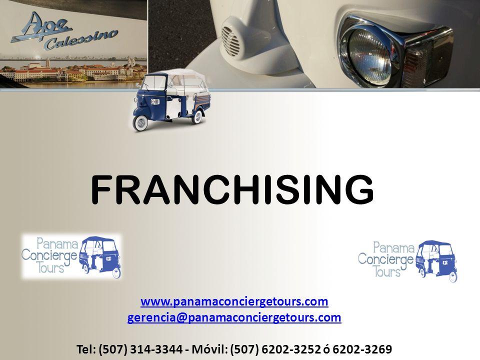 www.panamaconciergetours.com gerencia@panamaconciergetours.com Tel: (507) 314-3344 - Móvil: (507) 6202-3252 ó 6202-3269 FRANCHISING