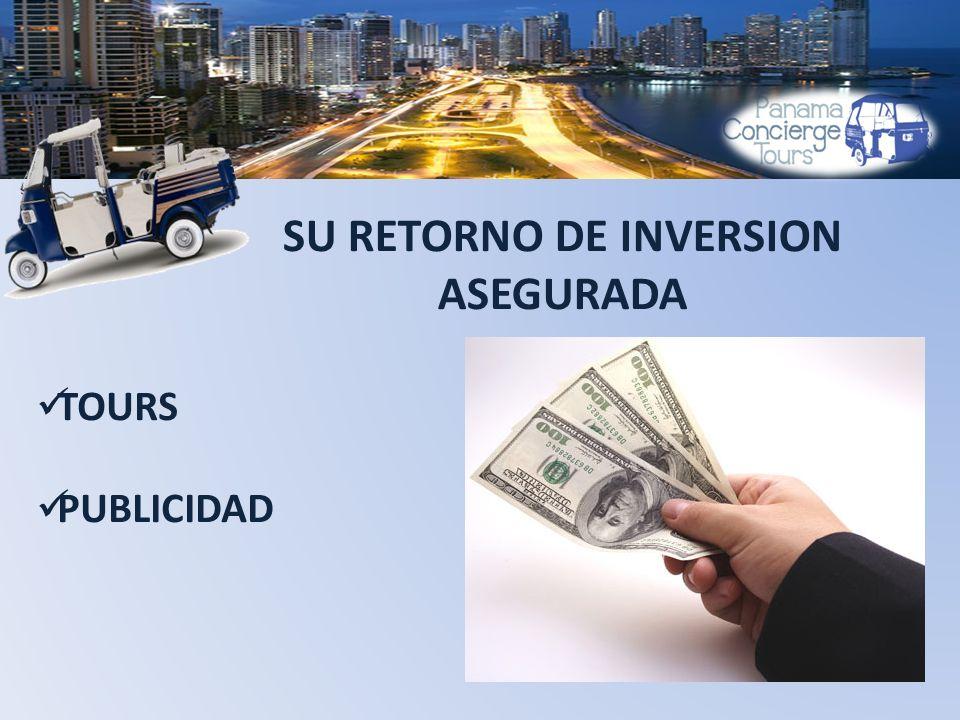 SU RETORNO DE INVERSION ASEGURADA TOURS PUBLICIDAD