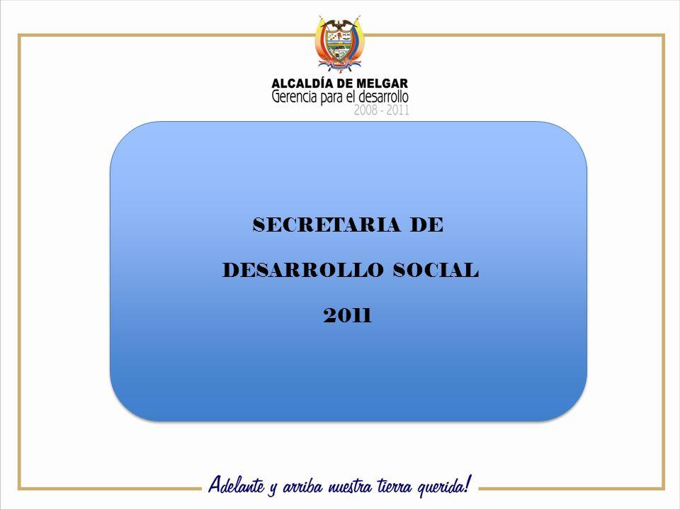 SECRETARIA DE DESARROLLO SOCIAL 2011 SECRETARIA DE DESARROLLO SOCIAL 2011