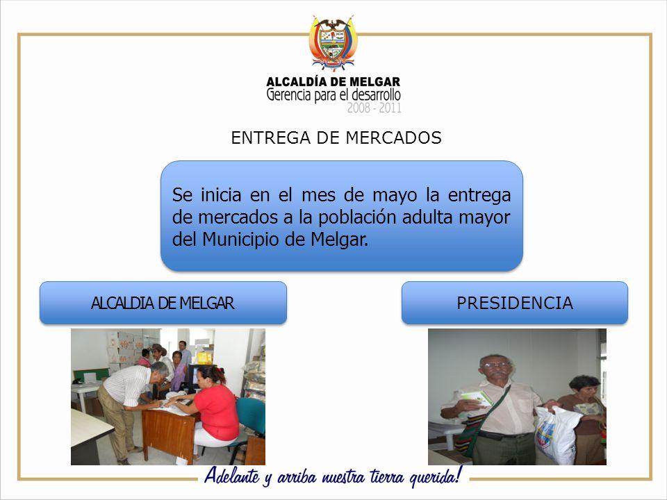 ENTREGA DE MERCADOS Se inicia en el mes de mayo la entrega de mercados a la población adulta mayor del Municipio de Melgar.