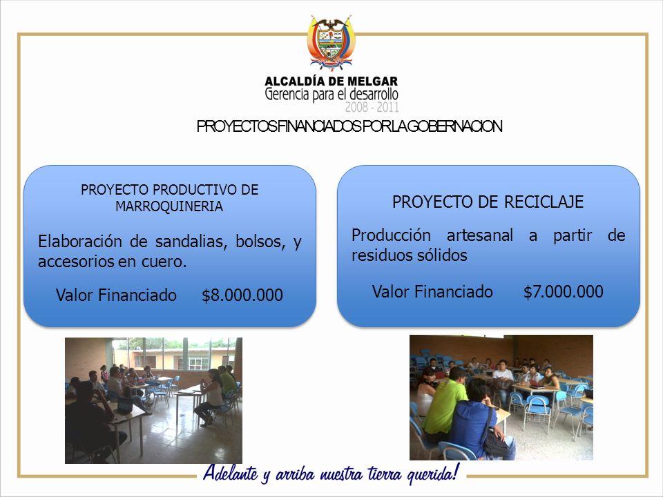 PROYECTOS FINANCIADOS POR LA GOBERNACION PROYECTO PRODUCTIVO DE MARROQUINERIA Elaboración de sandalias, bolsos, y accesorios en cuero.