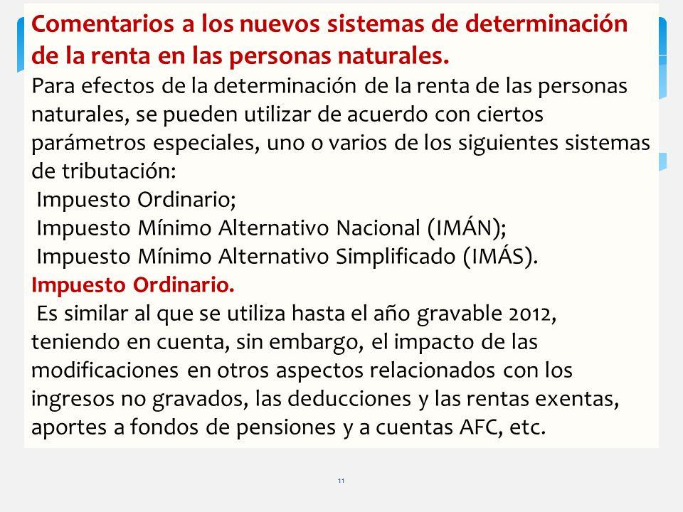 Comentarios a los nuevos sistemas de determinación de la renta en las personas naturales. Para efectos de la determinación de la renta de las personas