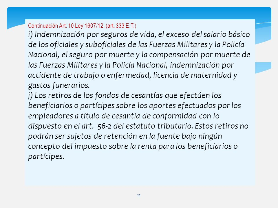 Continuación Art. 10 Ley 1607/12. (art. 333 E.T.) i) Indemnización por seguros de vida, el exceso del salario básico de los oficiales y suboficiales d