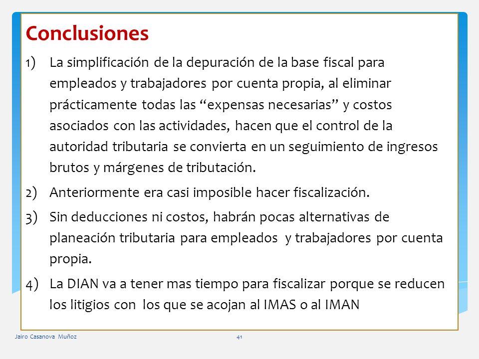Conclusiones 1)La simplificación de la depuración de la base fiscal para empleados y trabajadores por cuenta propia, al eliminar prácticamente todas l