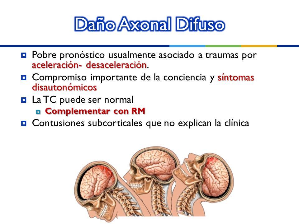 aceleración- desaceleración Pobre pronóstico usualmente asociado a traumas por aceleración- desaceleración. síntomas disautonómicos Compromiso importa