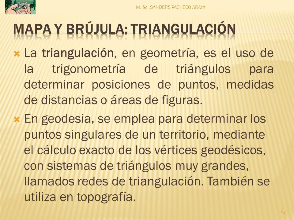 La triangulación, en geometría, es el uso de la trigonometría de triángulos para determinar posiciones de puntos, medidas de distancias o áreas de figuras.