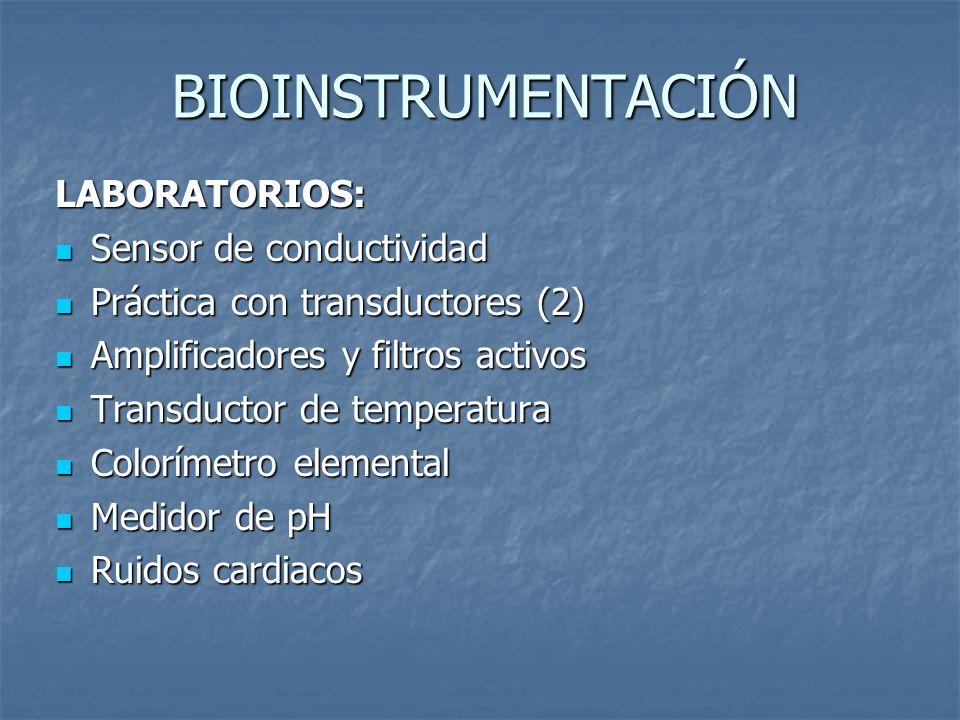 BIOINSTRUMENTACIÓN LABORATORIOS: Neumotacómetro básico Neumotacómetro básico Amplificador de Biopotenciales Amplificador de Biopotenciales Sistema de biotelemetría (2) Sistema de biotelemetría (2) Práctica de seguridad eléctrica Práctica de seguridad eléctrica Diseño de un instrumento virtual Diseño de un instrumento virtual Medición y control por medio de PC Medición y control por medio de PC Sistema de Bioinstrumentación virtual Sistema de Bioinstrumentación virtual