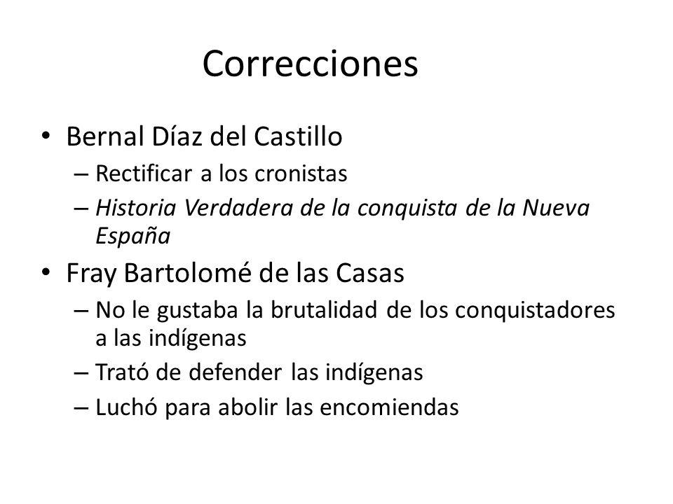 Correcciones Bernal Díaz del Castillo – Rectificar a los cronistas – Historia Verdadera de la conquista de la Nueva España Fray Bartolomé de las Casas