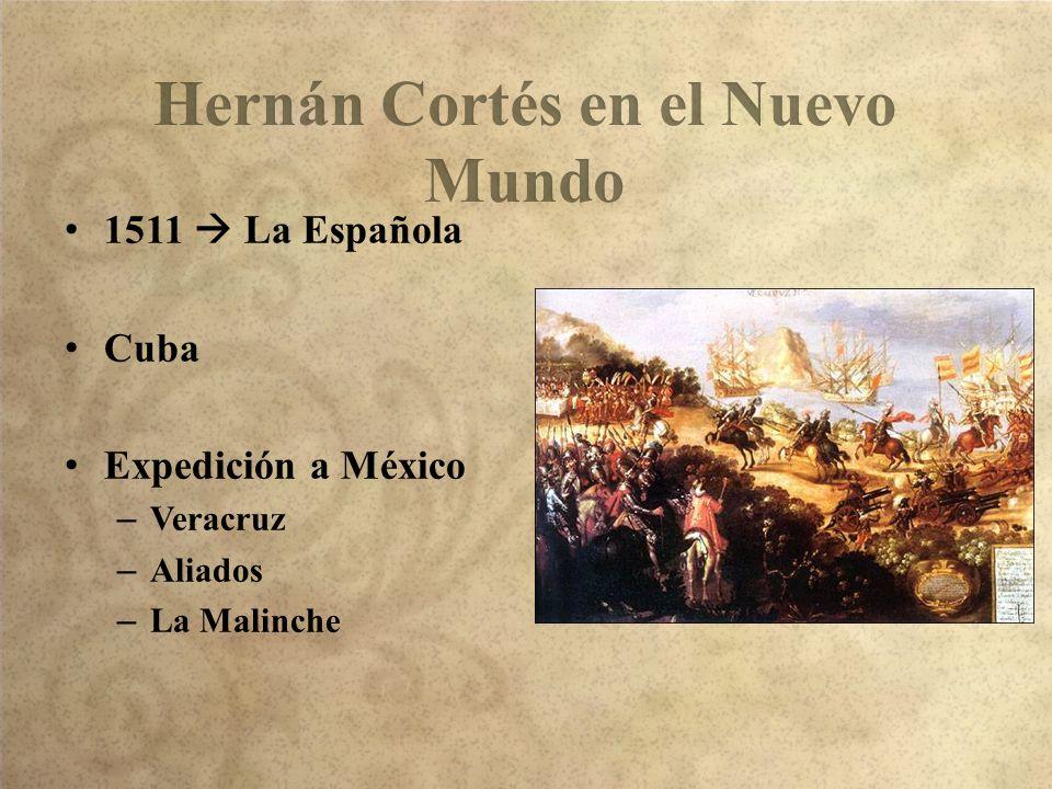 1511 La Española Cuba Expedición a México –Veracruz –Aliados –La Malinche