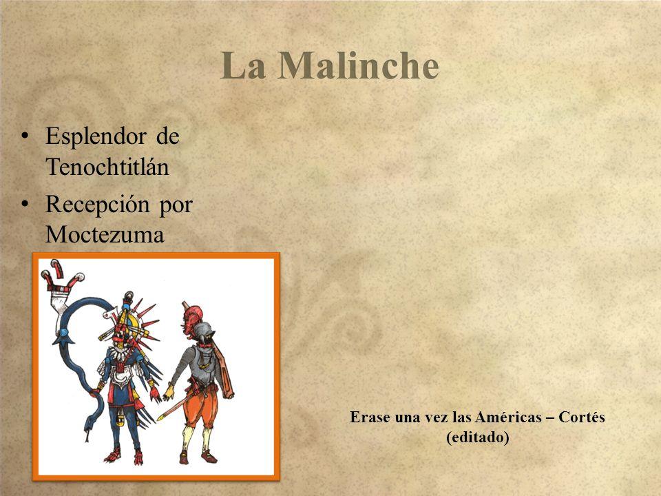 Esplendor de Tenochtitlán Recepción por Moctezuma Erase una vez las Américas – Cortés (editado)
