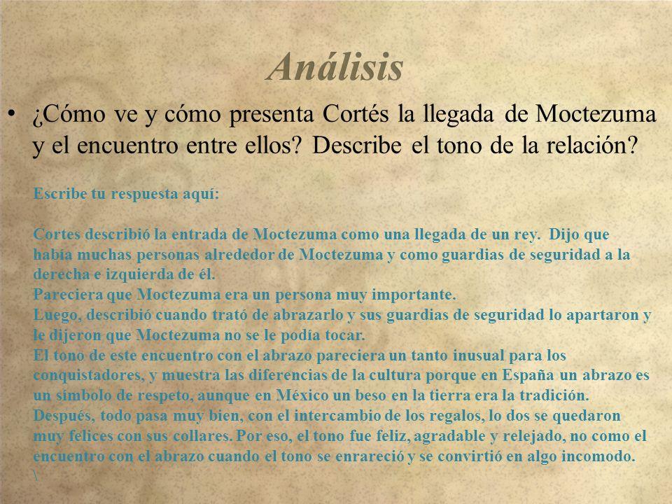 ¿Cómo ve y cómo presenta Cortés la llegada de Moctezuma y el encuentro entre ellos.