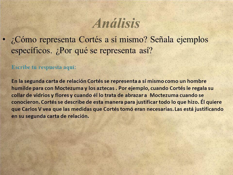 ¿Cómo representa Cortés a sí mismo.Señala ejemplos específicos.