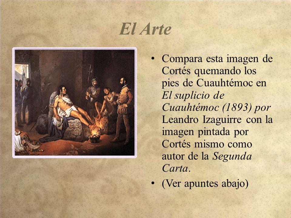 Compara esta imagen de Cortés quemando los pies de Cuauhtémoc en El suplicio de Cuauhtémoc (1893) por Leandro Izaguirre con la imagen pintada por Cortés mismo como autor de la Segunda Carta.