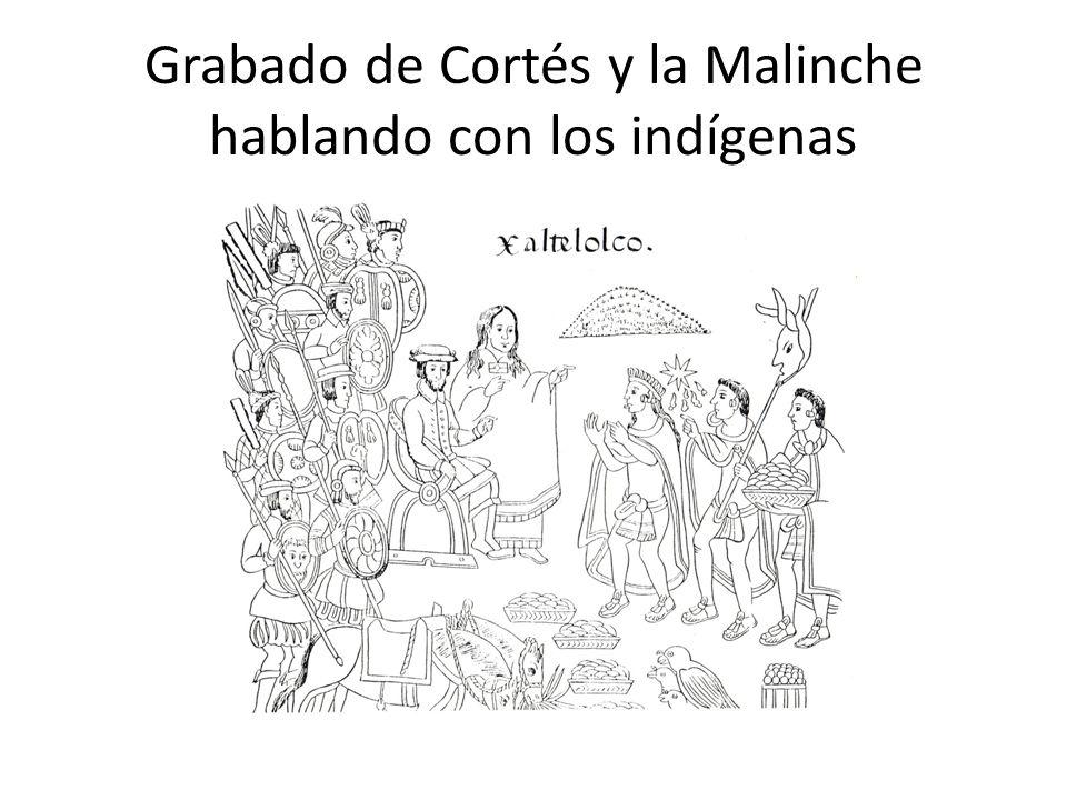 Grabado de Cortés y la Malinche hablando con los indígenas