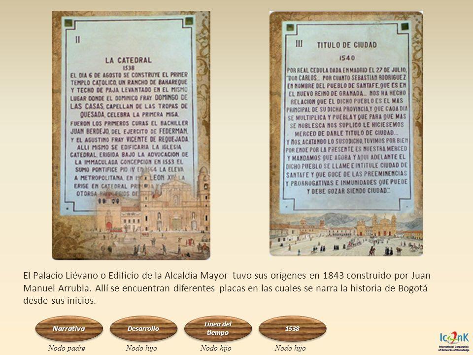El Palacio Liévano o Edificio de la Alcaldía Mayor tuvo sus orígenes en 1843 construido por Juan Manuel Arrubla. Allí se encuentran diferentes placas