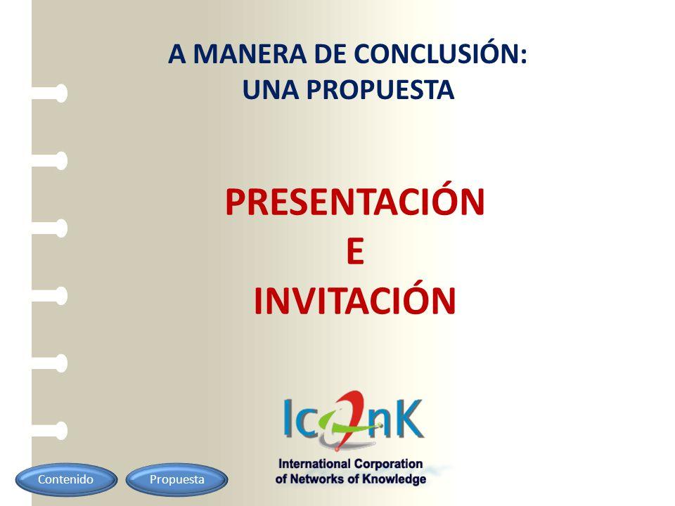 PRESENTACIÓN E INVITACIÓN A MANERA DE CONCLUSIÓN: UNA PROPUESTA ContenidoPropuesta