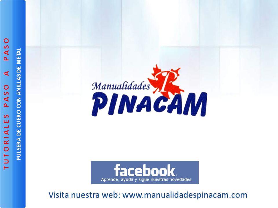 Visita nuestra web: www.manualidadespinacam.com PULSERA DE CUERO CON ANILLAS DE METAL T U T O R I A L E S P A S O A P A S O