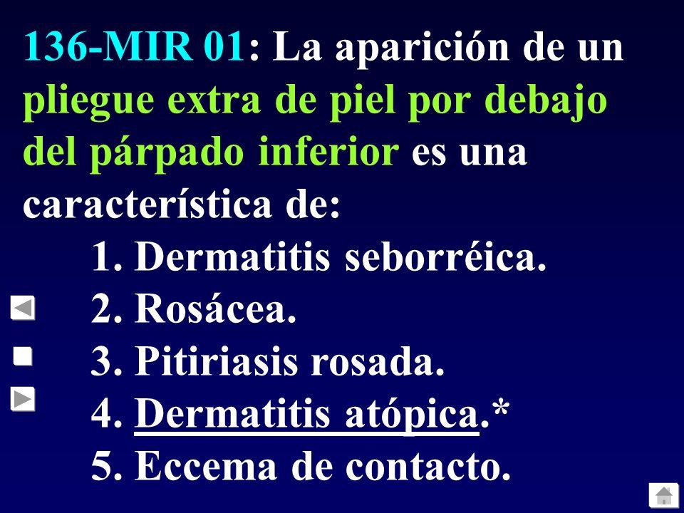 136-MIR 01: La aparición de un pliegue extra de piel por debajo del párpado inferior es una característica de: 1.