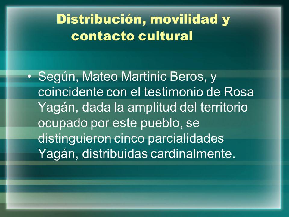 Distribución, movilidad y contacto cultural Según, Mateo Martinic Beros, y coincidente con el testimonio de Rosa Yagán, dada la amplitud del territori