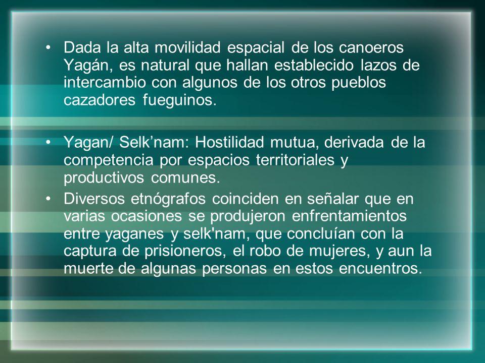 Dada la alta movilidad espacial de los canoeros Yagán, es natural que hallan establecido lazos de intercambio con algunos de los otros pueblos cazador