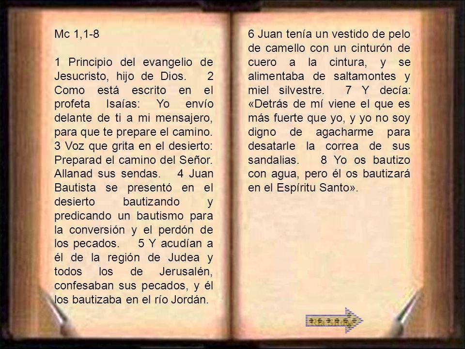Mc 1,1-8 1 Principio del evangelio de Jesucristo, hijo de Dios.
