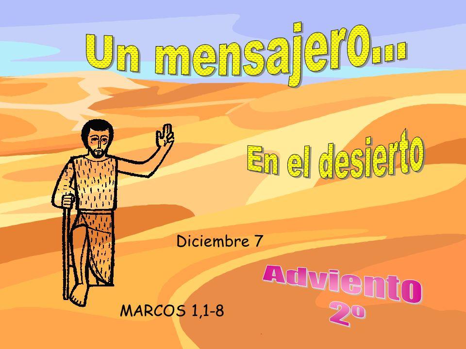 Diciembre 7 MARCOS 1,1-8.