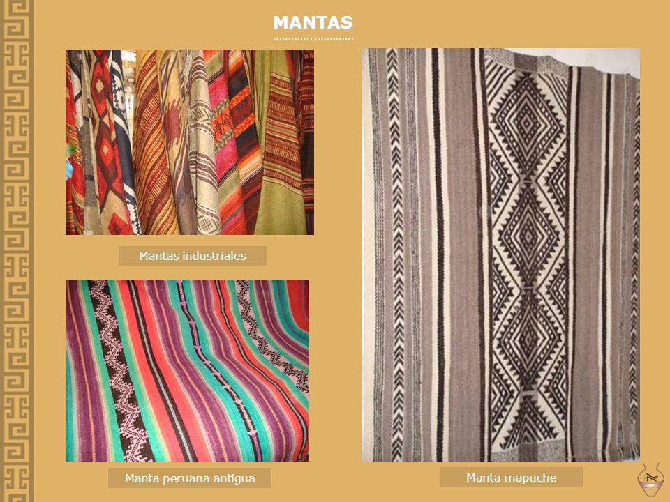 MANTAS …………..………… Mantas industriales Manta mapuche Manta peruana antigua