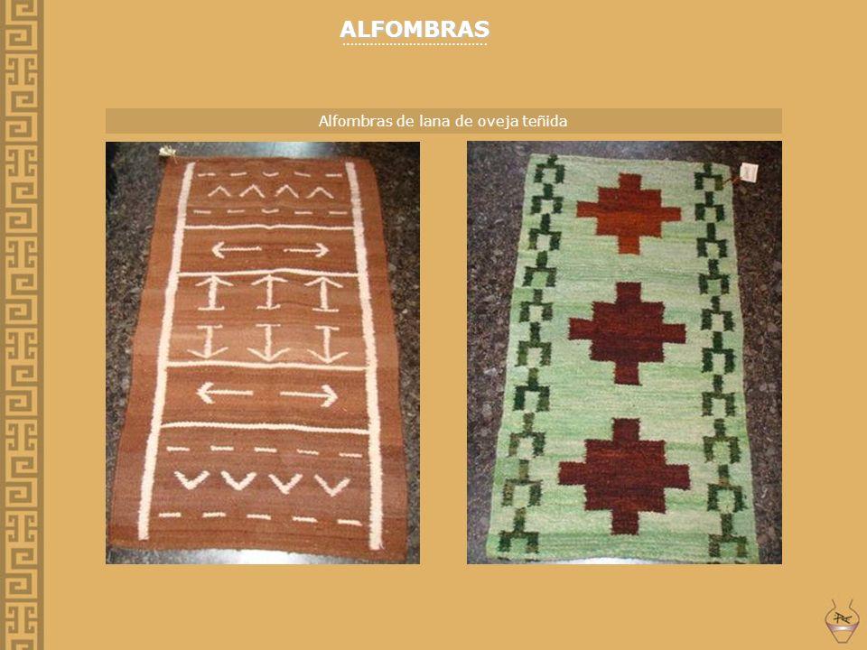 ALFOMBRAS ………………………………. Alfombras de lana de oveja teñida