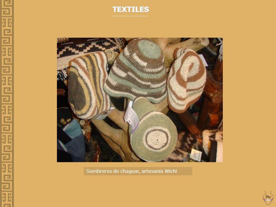 TEXTILES …………..…..…….. Sombreros de chaguar, artesanía Wichi