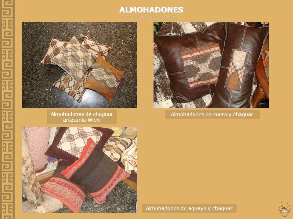 ALMOHADONES ………………………………………. Almohadones de chaguar artesanía Wichi Almohadones en cuero y chaguar Almohadones de aguayo y chaguar